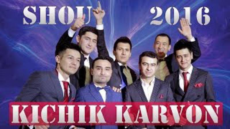 Kichik karvon - SHOU 2016 | Кичик карвон - ШОУ 2016