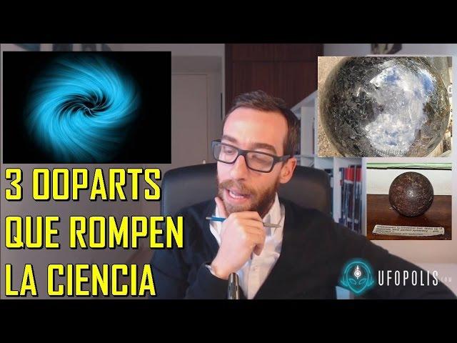 Tres ooparts metalúrgicos que rompen a la ciencia