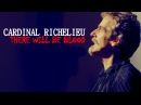 CARDINAL RICHELIEU THERE WILL BE BLOOD TRIBUTE THE MUSKETEERS BBC