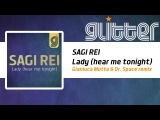 SAGI REI - Lady (hear me tonight) (Gianluca Motta &amp Dr. Space remix) Official
