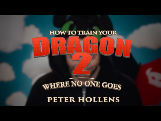 Where no one goes - Peter Hollens - feat. My little dude!!