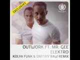 Outwork Feat. Mr. Gee Elektro (Kolya Funk &amp Dmitriy Raw Remix) www.mp3ka.ru