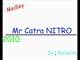 Mr CATRA - MEDLEY NITRO 2010 FODA !
