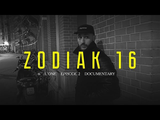 L'ONE - ZODIAK 16 (Episode 2)