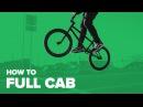 Как сделать фулл каб на BMX (How to Full Cab BMX)