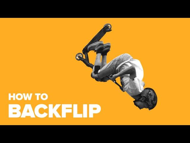 Как сделать бэкфлип на самокате (How to Backflip on a Scooter)
