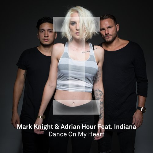 Mark Knight & Adrian Hour feat. Indiana - Dance On My Heart (Original Mix)