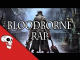 BLOODBORNE RAP by JT Music Never Wake Again