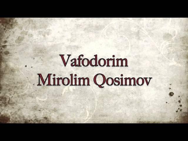 Вафодорим - Миролим Косимов