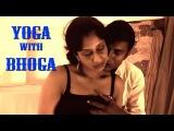 YOGA BECOMES BHOGA HOT & ROMANTIC HINDI SHORT MOVIES/FILM 2015