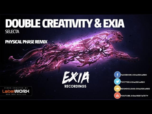 Double Creativity Exia - Selecta (Physical Phase Remix)