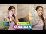 Exclusive Chat with Nandini aka Niti Taylor in her Make Up Van   Kaisi Yeh Yaariyaan   MTV