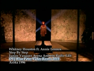 Whitney Houston ft. Annie Lennox - Step By Step 1996 (Junior Vasquez Arena Anthem Radio Mix )
