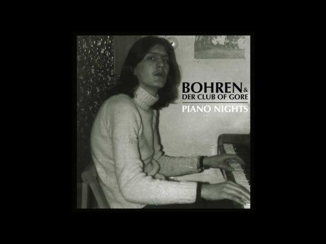 Bohren Der Club Of Gore - Piano Nights (Full Album, 2014)