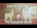 Llamas with Hats 1 12 The Complete Series