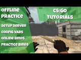 CS:GO Tutorials Ep #1 - Offline Practice, Server Setup, Config, Bind, Nade Spots, Boosts & Wall Bang