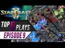 StarCraft 2: TOP 5 Plays - Episode 9