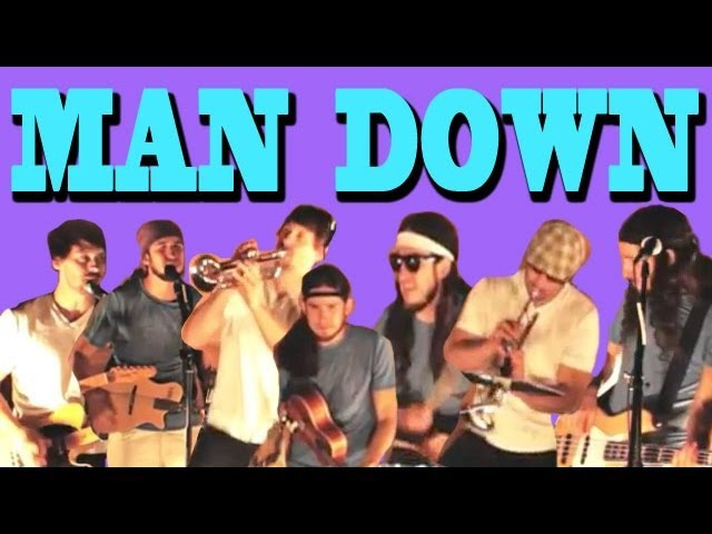 Man Down - Walk off the Earth (Rhianna Cover)