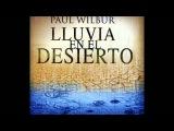 Paul Wilbur-Lluvia En El Desierto (2010)