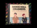 Dance Hall Crashers – The Live Record (Full)