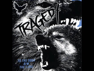 TRAGEDY - To The Dogs BW The Lure [FULL ALBUM]