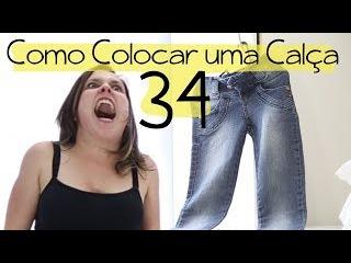 COMO COLOCAR UMA CALÇA 34