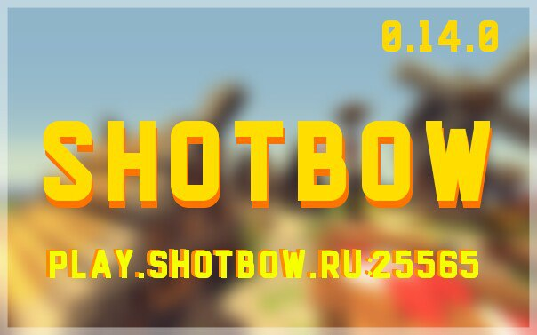 ShotBow MCPE - Русский Survival сервер.