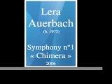 Lera Auerbach (b. 1973) Symphony No. 1 Chimera (2006)