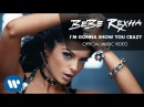 Bebe Rexha I'm Gonna Show You Crazy Official Music Video