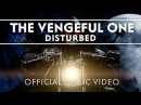 Disturbed - The Vengeful One Official Music Video