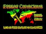 New Reggae &amp Conscious Culture 2015 Mix,Jah Vinci,Bugle,Jah Mason,Luciano +++
