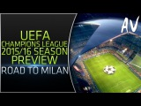 UEFA Champions League 201516 Season Preview Road to Milan Montage Alexander Veresha