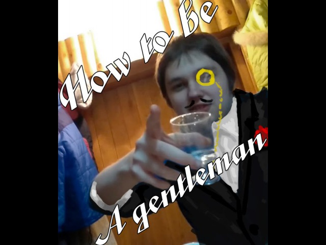 Guide : How to be a gentleman