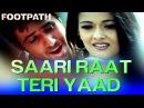 Saari Raat Teri Yaad - Video Song   Footpath   Emraan Hashmi   Alka Yagnik Udit Narayan