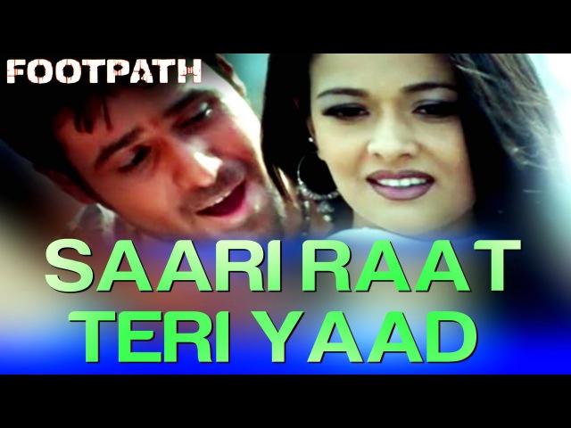 Saari Raat Teri Yaad Video Song Footpath Emraan Hashmi Alka Yagnik Udit Narayan