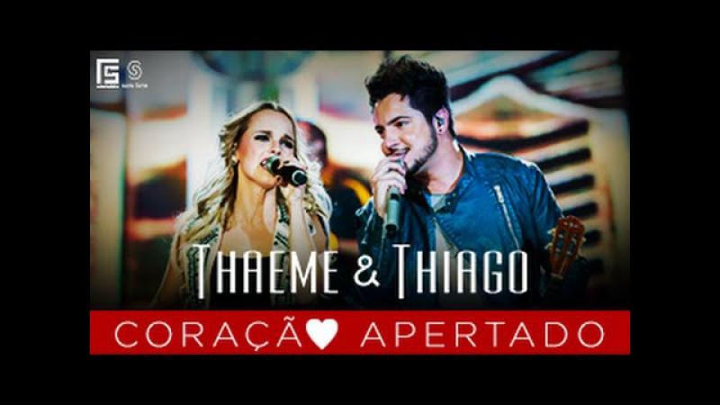 Thaeme Thiago - Coração Apertado l DVD Novos Tempos