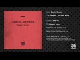 Daniel Dexter Deeper Love feat. Kaori