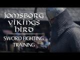 Jomsborg Vikings Hird Sword fighting training