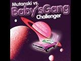 Mutanski vs. Baby's Gang - Challenger (Radio Edit)