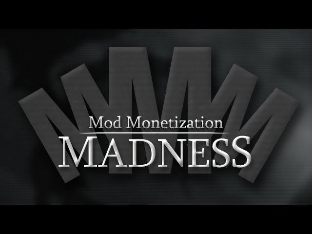 Mod Monetization Madness