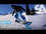 How to Cab - Caballerial Buttering Trick  - (Goofy) Snowboard Tricks