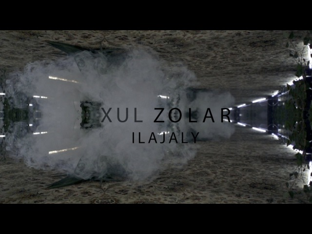Xul Zolar - Ilajaly (official music video)