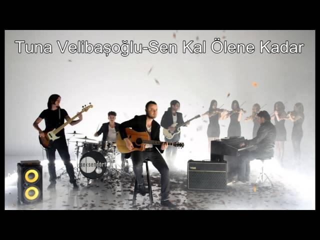 Tuna Velibaşoğlu - Sen Kal Ölene Kadar (Seksendört)