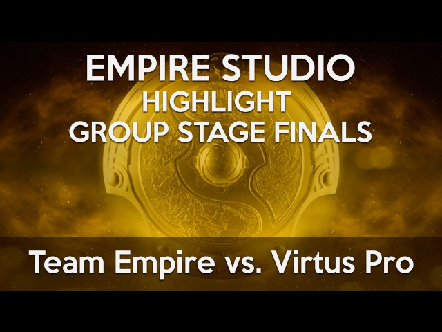 (Highlight) Team Empire vs Virtus Pro [Group Stage Finals] @ The International 2015