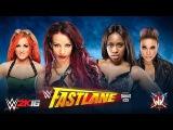 WWE 2K16. Sasha Banks & Becky Lynch vs Naomi & Tamina (WWE Fastlane 2016)