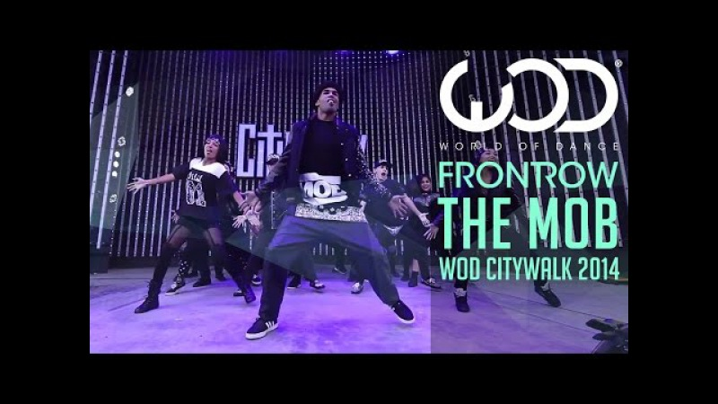 The MOB World of Dance Live FRONTROW Citywalk 2014 WODLIVE '14