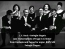 J S Bach Swingle Singers Jazz Transcription of Fuge in G minor BWV 542