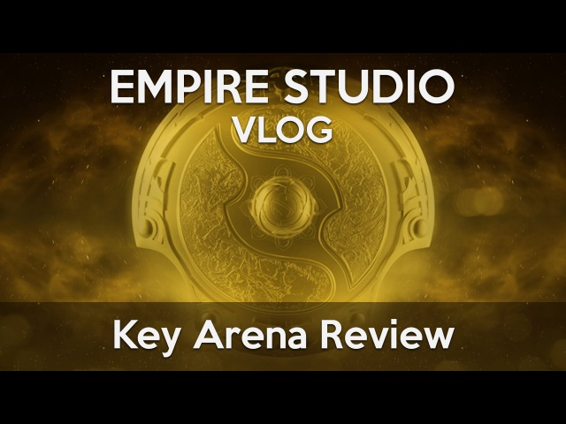 (Vlog) Key Arena by Team Empire @ The International 2015