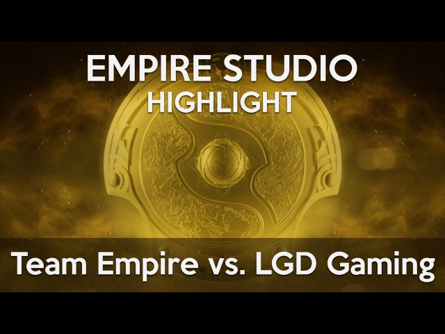 (Highlight) Team Empire vs LGD Gaming @ The International 2015
