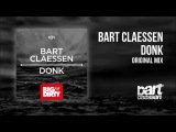 Bart Claessen - Donk (Original Mix)